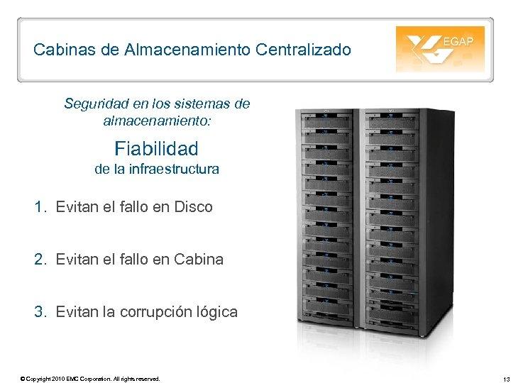 Cabinas de Almacenamiento Centralizado Seguridad en los sistemas de almacenamiento: Fiabilidad de la infraestructura