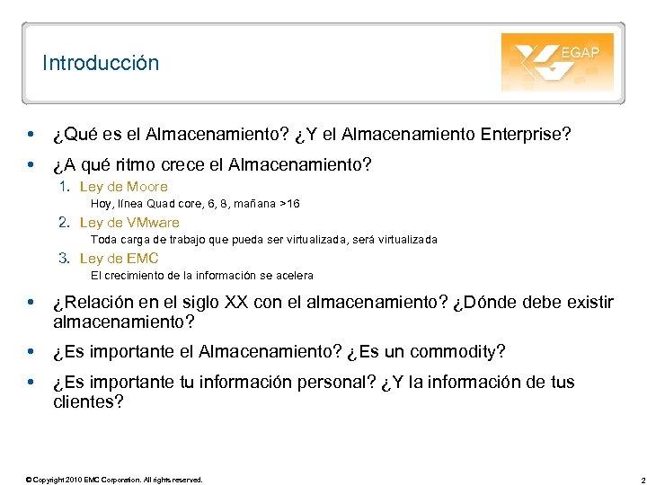 Introducción ¿Qué es el Almacenamiento? ¿Y el Almacenamiento Enterprise? ¿A qué ritmo crece el
