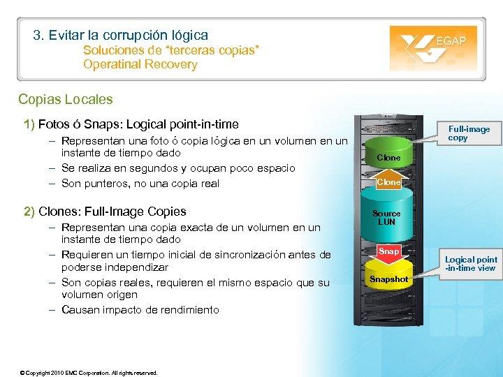 """3. Evitar la corrupción lógica Soluciones de """"terceras copias"""" Operatinal Recovery Copias Locales 1)"""