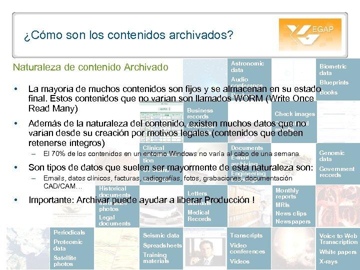 ¿Cómo son los contenidos archivados? Astronomic data Naturaleza de contenido Archivado Audio conference Blueprints