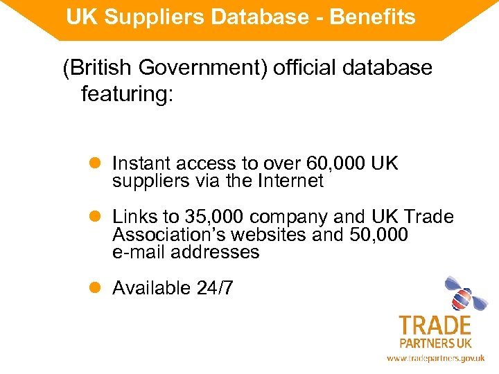 UK Suppliers Database - Benefits (British Government) official database featuring: l Instant access to