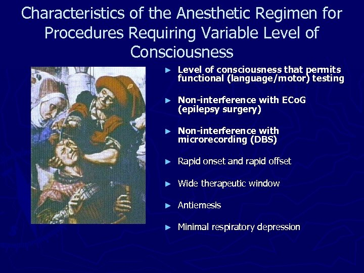 Characteristics of the Anesthetic Regimen for Procedures Requiring Variable Level of Consciousness ► Level
