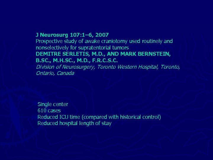 J Neurosurg 107: 1– 6, 2007 Prospective study of awake craniotomy used routinely and