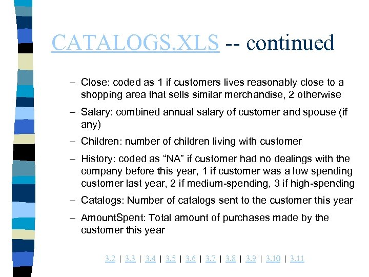 CATALOGS. XLS -- continued – Close: coded as 1 if customers lives reasonably close