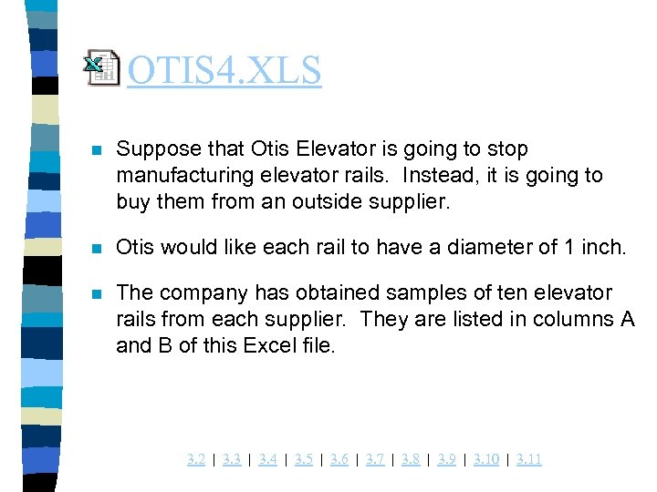 OTIS 4. XLS n Suppose that Otis Elevator is going to stop manufacturing elevator