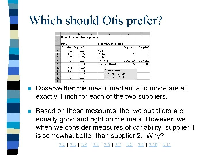 Which should Otis prefer? n Observe that the mean, median, and mode are all