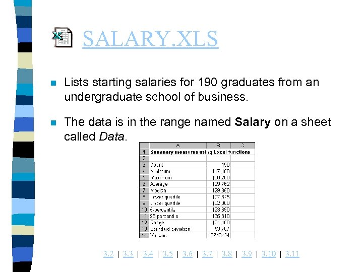 SALARY. XLS n Lists starting salaries for 190 graduates from an undergraduate school of