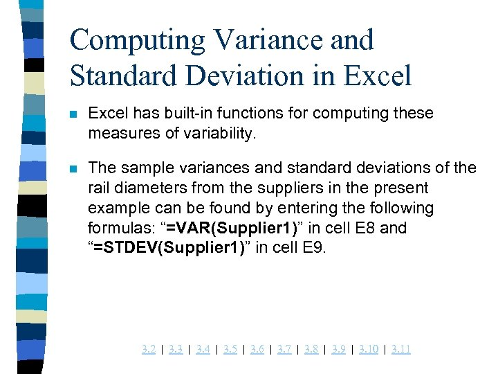 Computing Variance and Standard Deviation in Excel has built-in functions for computing these measures