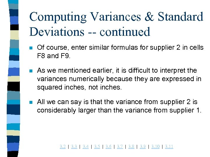 Computing Variances & Standard Deviations -- continued n Of course, enter similar formulas for