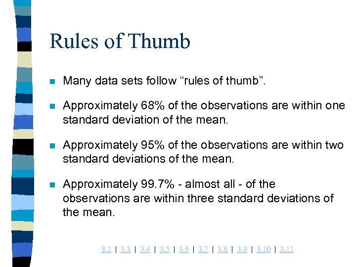 "Rules of Thumb n Many data sets follow ""rules of thumb"". n Approximately 68%"