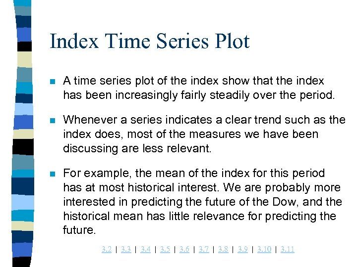 Index Time Series Plot n A time series plot of the index show that