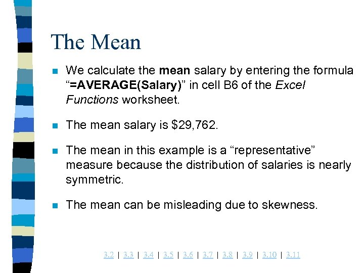 "The Mean n We calculate the mean salary by entering the formula ""=AVERAGE(Salary)"" in"