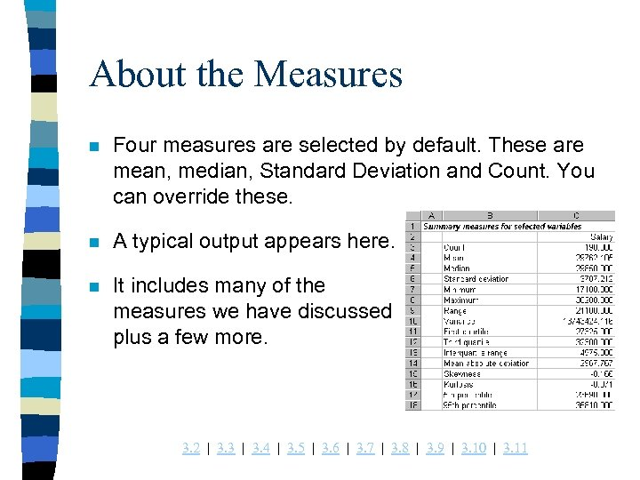 About the Measures n Four measures are selected by default. These are mean, median,