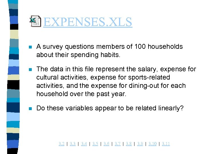 EXPENSES. XLS n A survey questions members of 100 households about their spending habits.