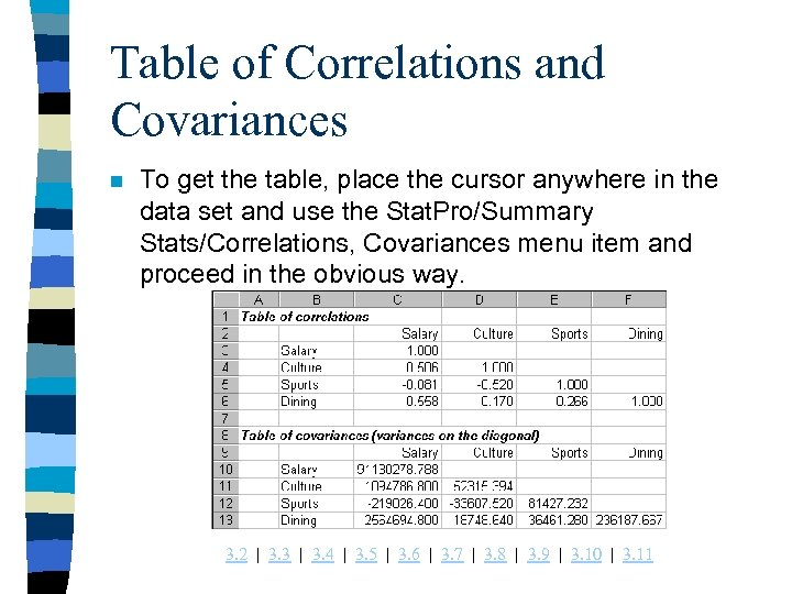 Table of Correlations and Covariances n To get the table, place the cursor anywhere
