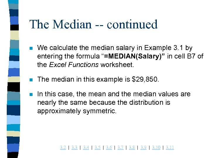 The Median -- continued n We calculate the median salary in Example 3. 1