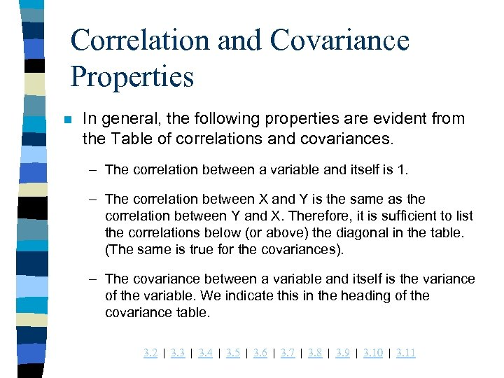 Correlation and Covariance Properties n In general, the following properties are evident from the