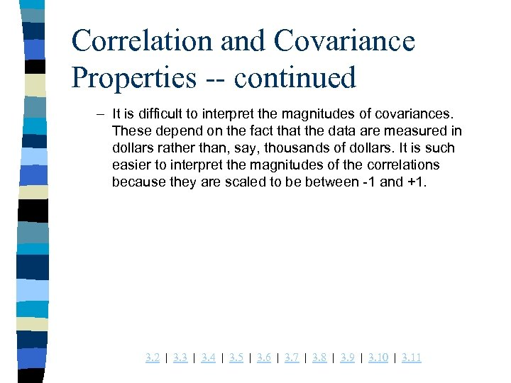 Correlation and Covariance Properties -- continued – It is difficult to interpret the magnitudes