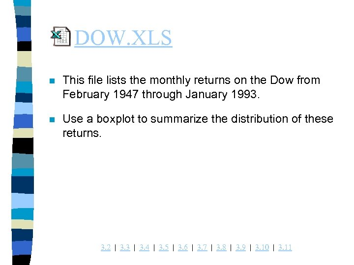 DOW. XLS n This file lists the monthly returns on the Dow from February