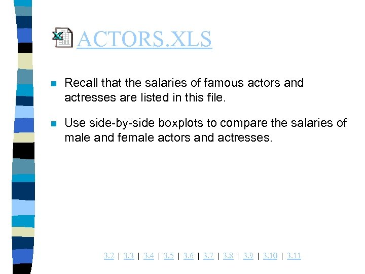 ACTORS. XLS n Recall that the salaries of famous actors and actresses are listed