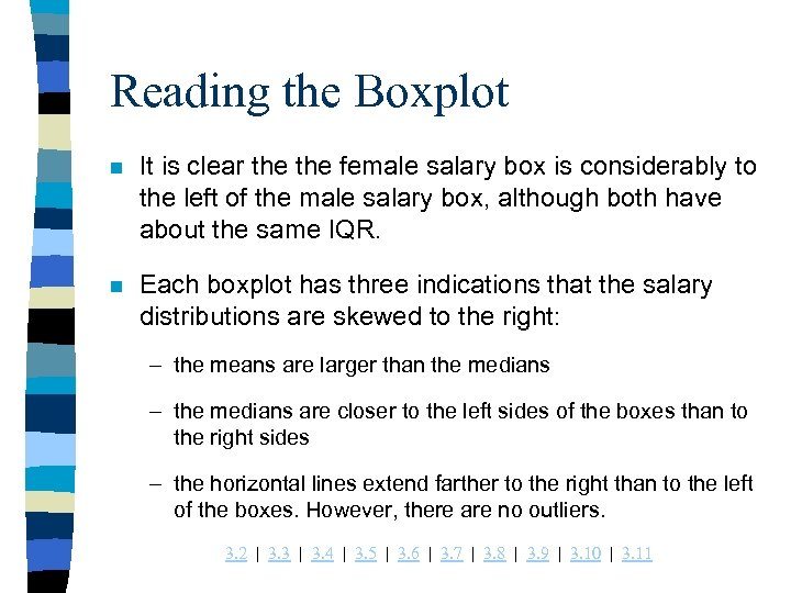 Reading the Boxplot n It is clear the female salary box is considerably to