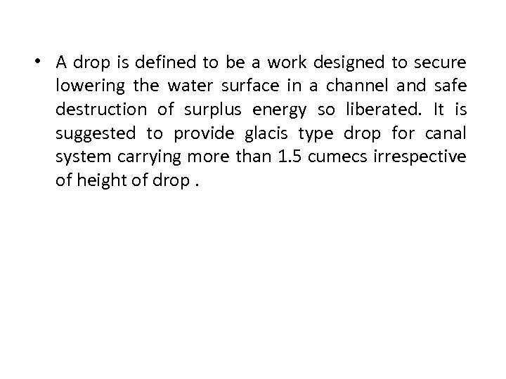 • A drop is defined to be a work designed to secure lowering