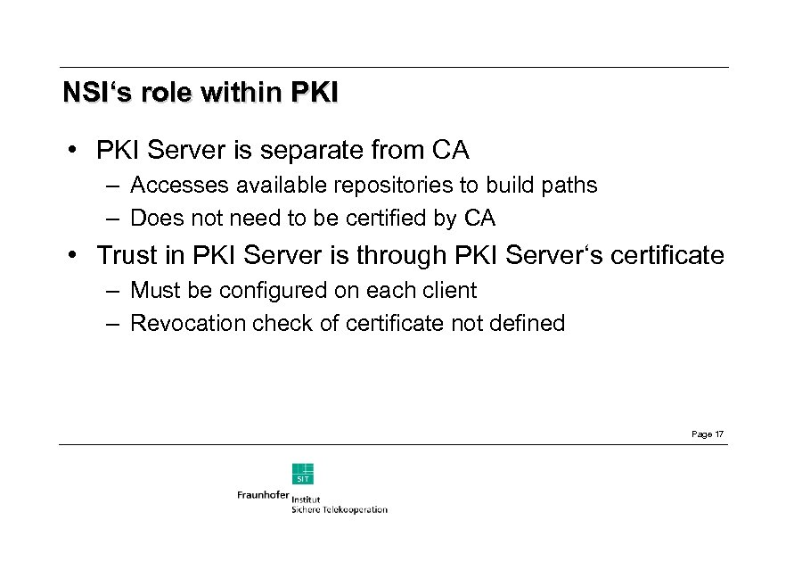 NSI's role within PKI • PKI Server is separate from CA – Accesses available