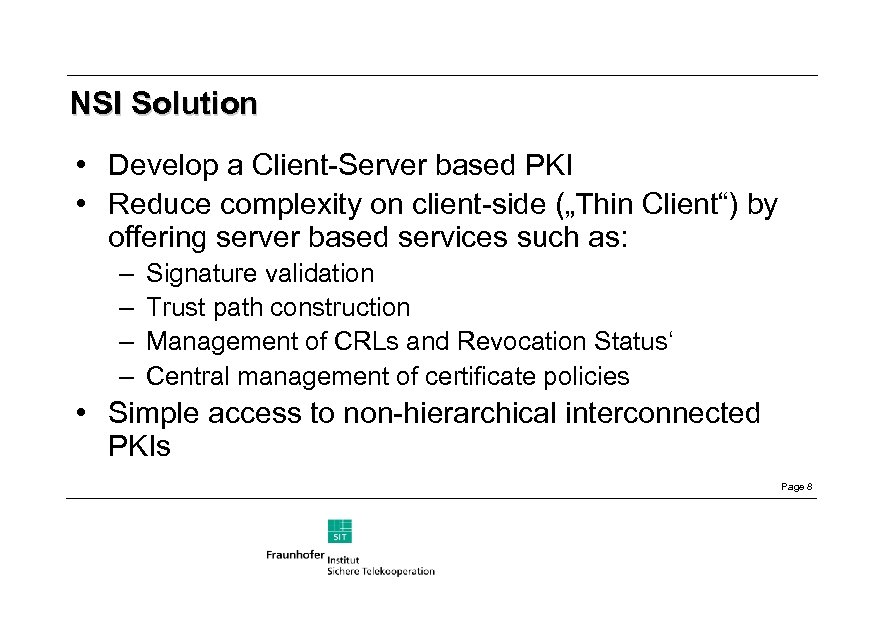 """NSI Solution • Develop a Client-Server based PKI • Reduce complexity on client-side (""""Thin"""