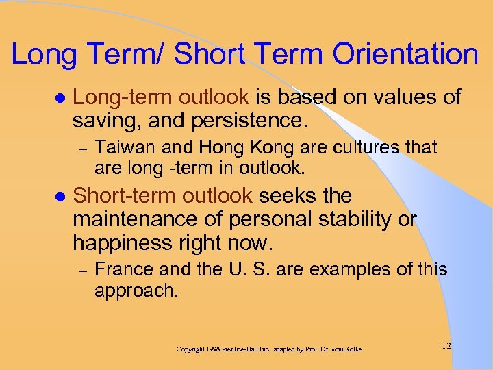 Long Term/ Short Term Orientation l Long-term outlook is based on values of saving,