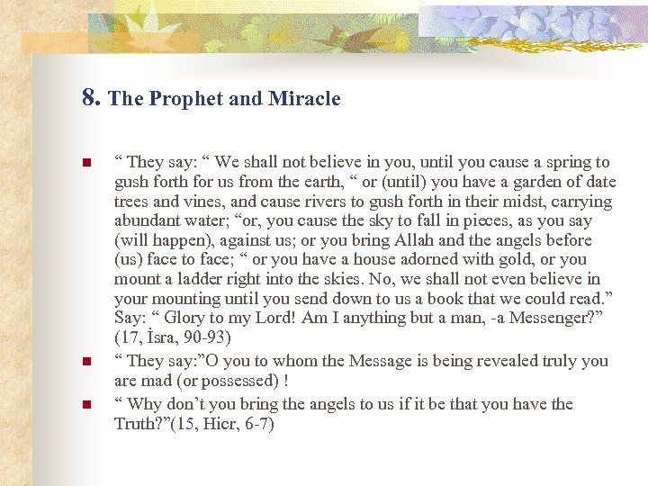 "8. The Prophet and Miracle n n n "" They say: "" We shall"