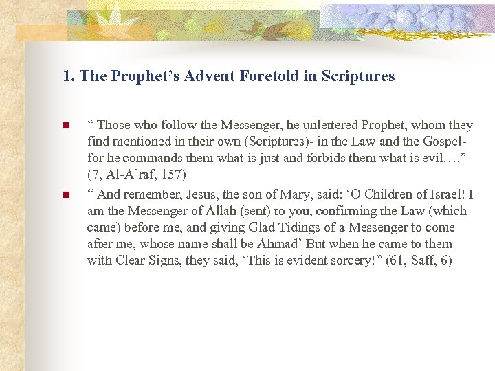 "1. The Prophet's Advent Foretold in Scriptures n n "" Those who follow the"