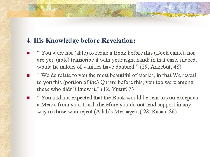 "4. His Knowledge before Revelation: n n n "" You were not (able) to"
