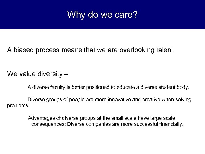 Why do we care? A biased process means that we are overlooking talent. We