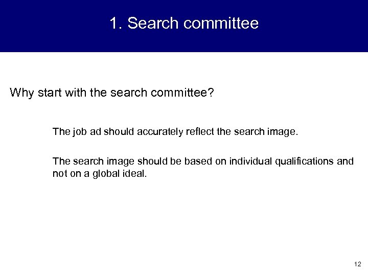 1. Search committee Why start with the search committee? The job ad should accurately