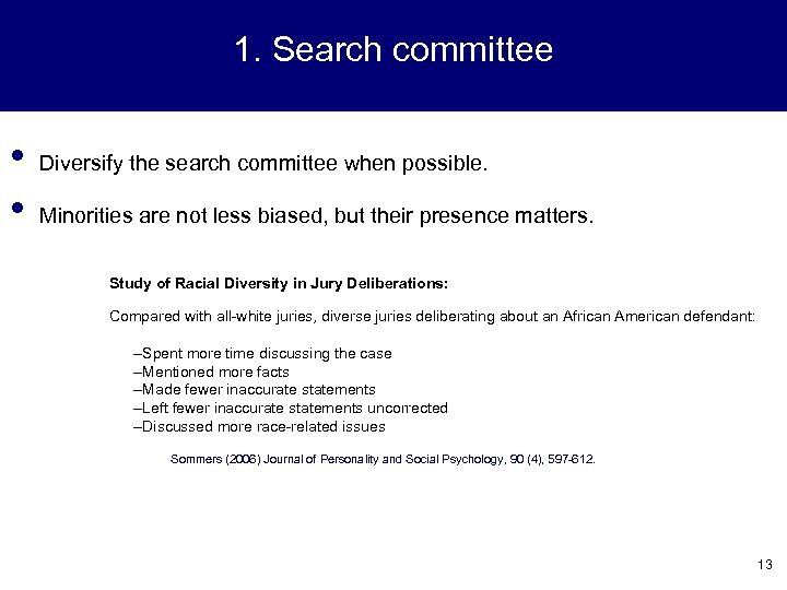 1. Search committee • • Diversify the search committee when possible. Minorities are not