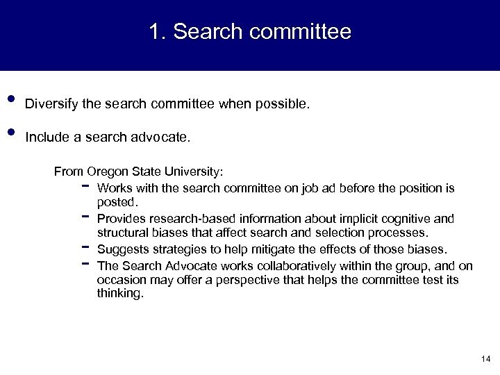 1. Search committee • • Diversify the search committee when possible. Include a search