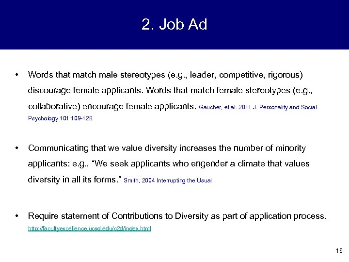2. Job Ad • Words that match male stereotypes (e. g. , leader, competitive,