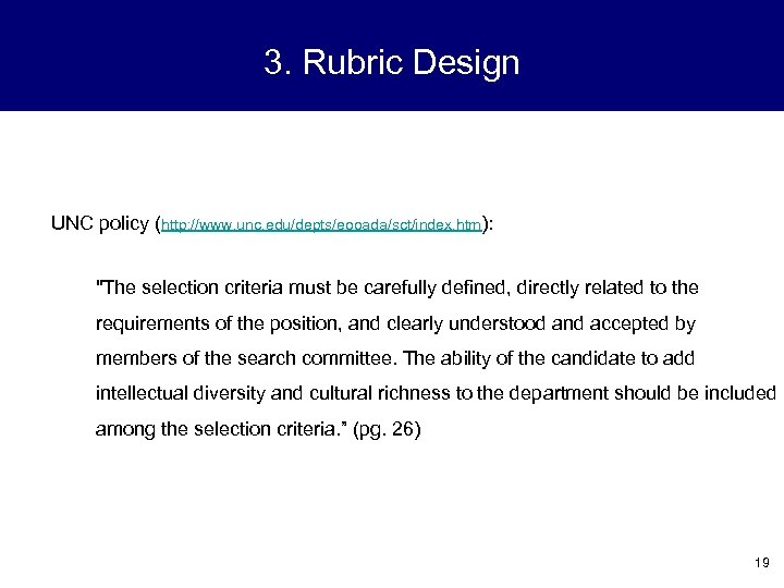 3. Rubric Design UNC policy (http: //www. unc. edu/depts/eooada/sct/index. htm):