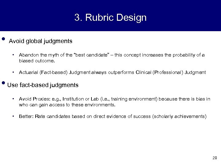 "3. Rubric Design • Avoid global judgments • Abandon the myth of the ""best"