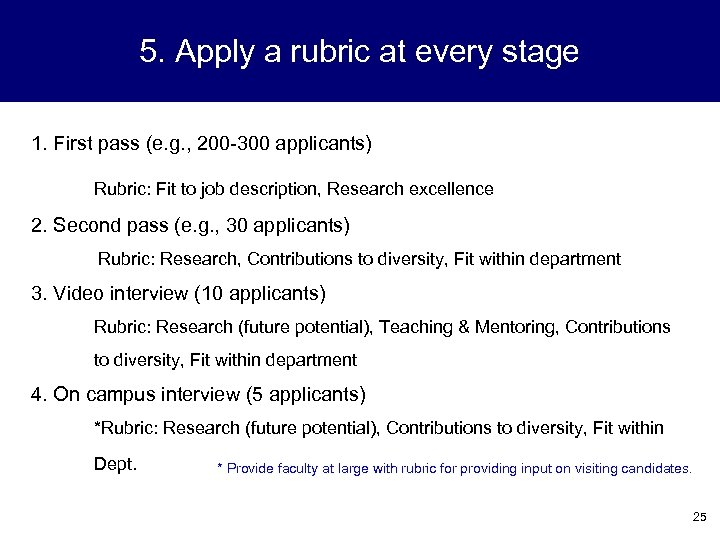 5. Apply a rubric at every stage 1. First pass (e. g. , 200