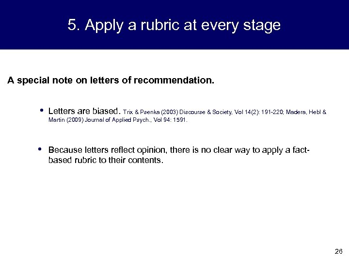 5. Apply a rubric at every stage A special note on letters of recommendation.
