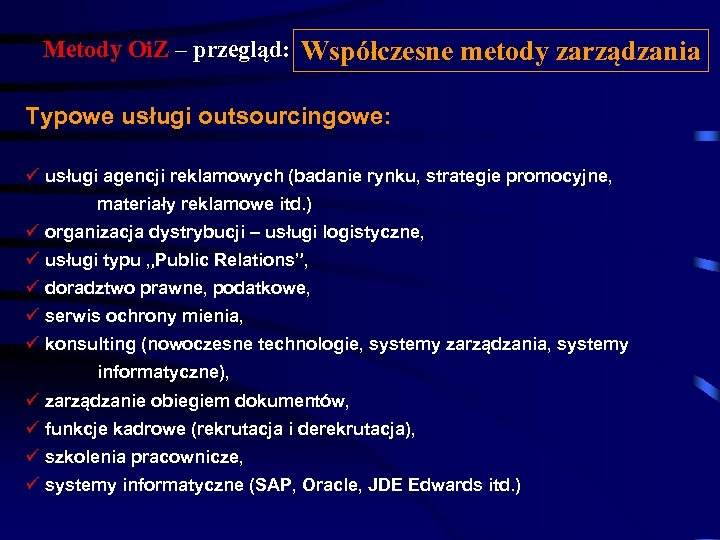 Metody Oi. Z – przegląd: Współczesne metody zarządzania Typowe usługi outsourcingowe: ü usługi agencji