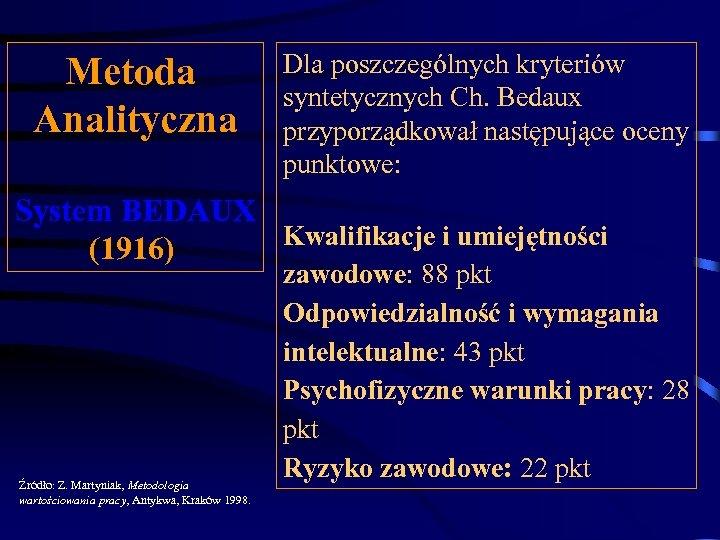 Dla poszczególnych kryteriów syntetycznych Ch. Bedaux przyporządkował następujące oceny punktowe: System BEDAUX Kwalifikacje i