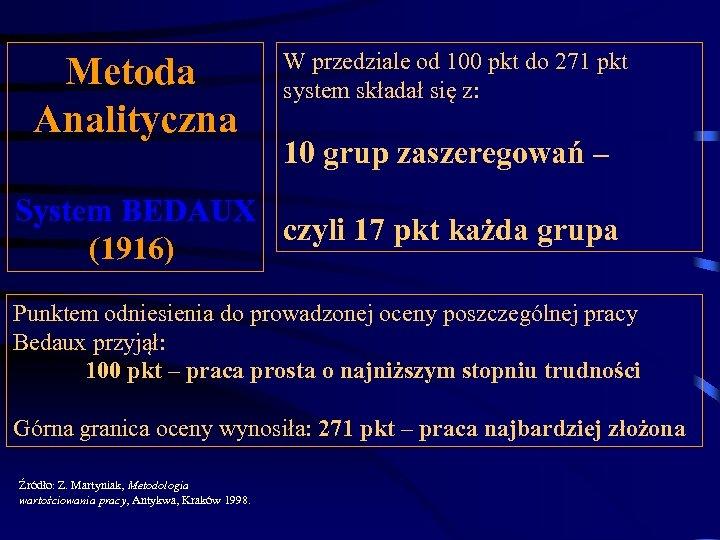 Metoda Analityczna W przedziale od 100 pkt do 271 pkt system składał się z: