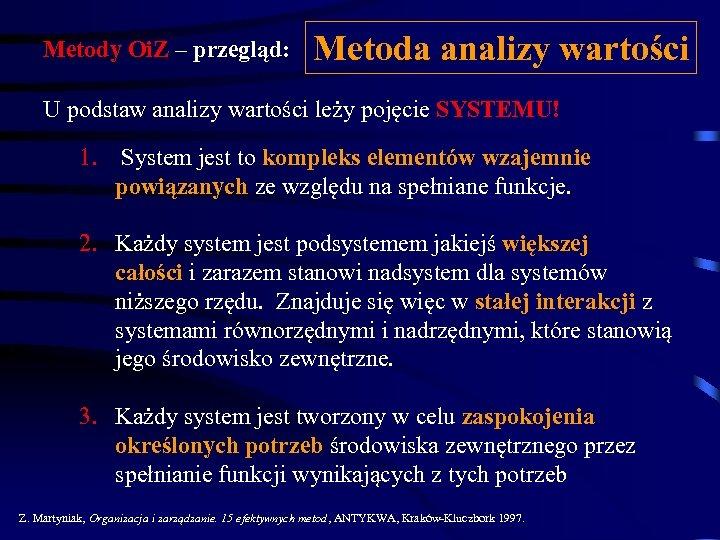 Metody Oi. Z – przegląd: Metoda analizy wartości U podstaw analizy wartości leży pojęcie