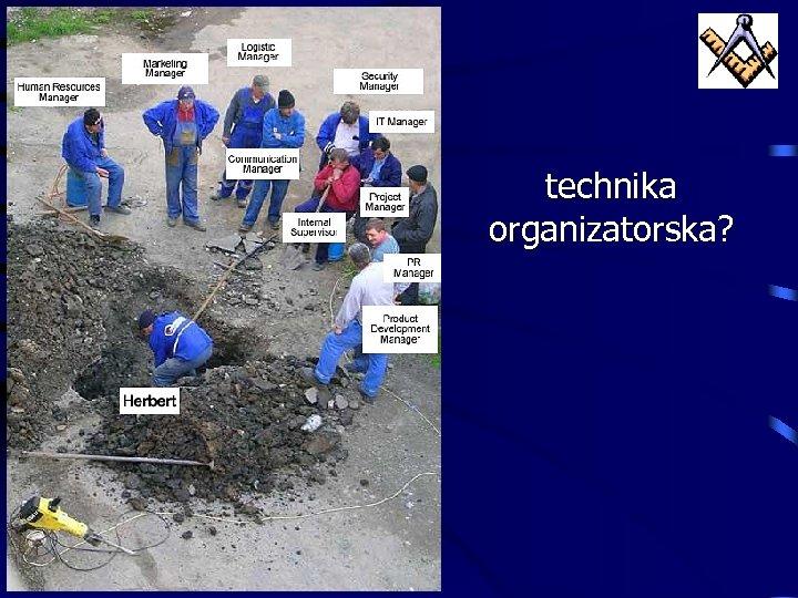technika organizatorska?