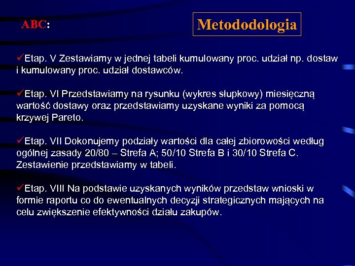 ABC: Metododologia üEtap. V Zestawiamy w jednej tabeli kumulowany proc. udział np. dostaw i
