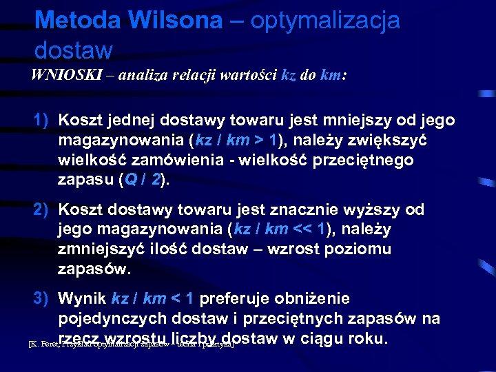 Metoda Wilsona – optymalizacja dostaw WNIOSKI – analiza relacji wartości kz do km: 1)