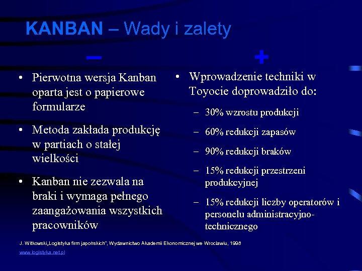 KANBAN – Wady i zalety – • Pierwotna wersja Kanban oparta jest o papierowe