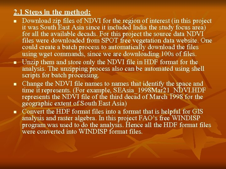 2. 1 Steps in the method: n n Download zip files of NDVI for